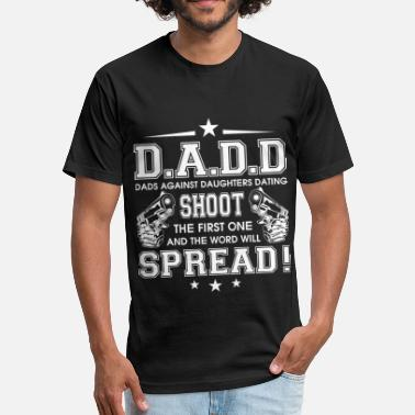 Daughters Dads Against Daughters Dating Shoot T Shirt - Unisex Poly Cotton T-Shirt