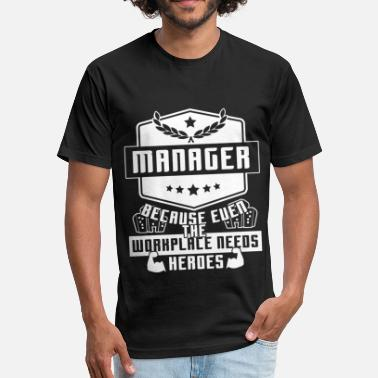 Workplace The Workplace Needs Managers T Shirt - Fitted Cotton/Poly T-Shirt by Next Level