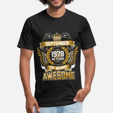 40 Years Of Being Awesome September 1978 40 Years Of Being Awesome - Fitted Cotton/Poly T-Shirt by Next Level