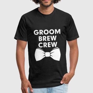 Groom's brew crew - Fitted Cotton/Poly T-Shirt by Next Level