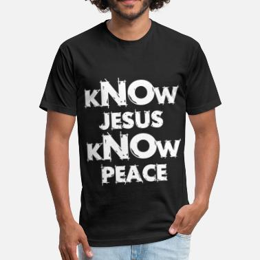Know Jesus Know Peace Know jesus know peace - Fitted Cotton/Poly T-Shirt by Next Level