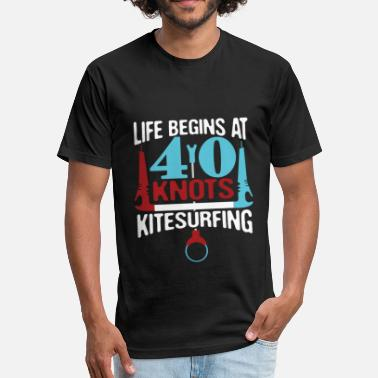 40 Knots Life Begins At 40 Knots Birthday Kite Surfing - Fitted Cotton/Poly T-Shirt by Next Level
