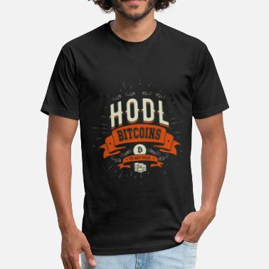 Hodl Bitcoin Hodl Bitcoin - Fitted Cotton/Poly T-Shirt by Next Level