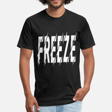 Freeze freeze - Fitted Cotton/Poly T-Shirt by Next Level