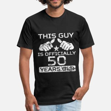 50 Years Old This Guy Is Officially 50 Years Old - Fitted Cotton/Poly T-Shirt by Next Level