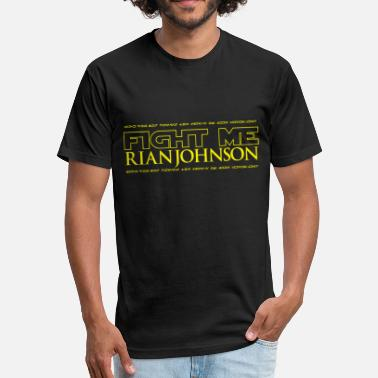 Fight Meme Fight Me Rian Johnson - Fitted Cotton/Poly T-Shirt by Next Level