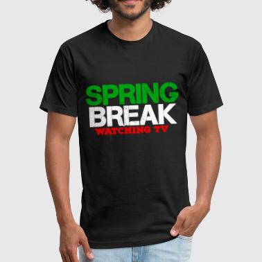 SPRING BREAK WATCHING TV 2017 - Fitted Cotton/Poly T-Shirt by Next Level
