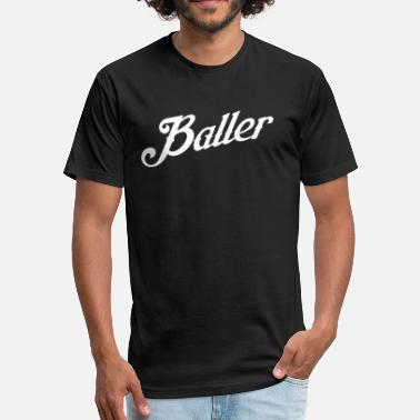 Baller BALLER - Fitted Cotton/Poly T-Shirt by Next Level