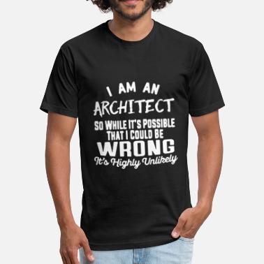 I Am An Architect Architect Tee Shirt - Fitted Cotton/Poly T-Shirt by Next Level