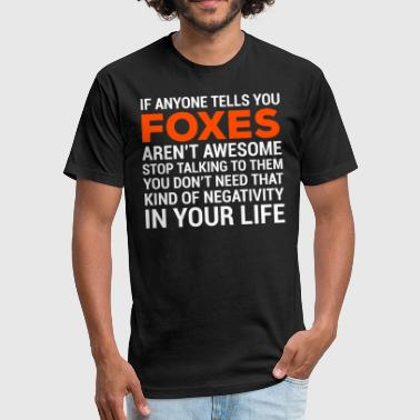 Awesome Fox Foxes Are Awesome Funny Fox Quote T-Shirt - Fitted Cotton/Poly T-Shirt by Next Level