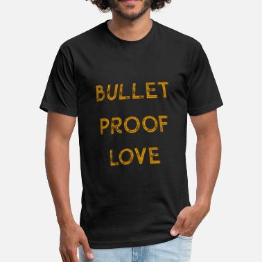 Proof Of Love bullet proof love - Fitted Cotton/Poly T-Shirt by Next Level