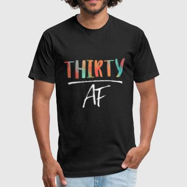 Thirty Af Thirty AF - Fitted Cotton/Poly T-Shirt by Next Level
