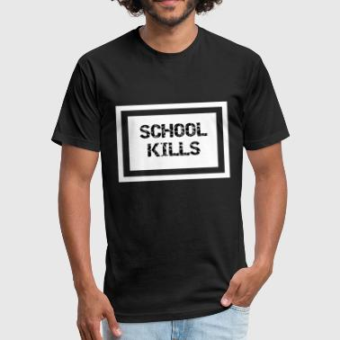 School Kills School Kills - Fitted Cotton/Poly T-Shirt by Next Level