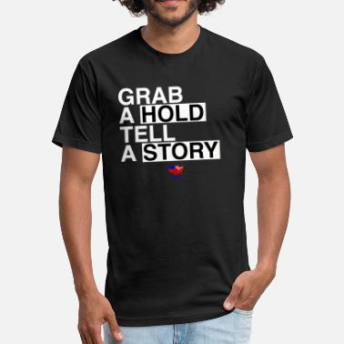 Roh Wrestling Grab A Hold, Tell A Story T-Shirt - Fitted Cotton/Poly T-Shirt by Next Level