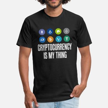 Cryptocoin Cryptocurrency Is My Thing Bitcoin BTC - Fitted Cotton/Poly T-Shirt by Next Level