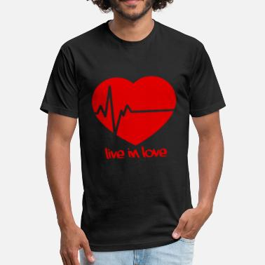 Live Love Live in Love - Fitted Cotton/Poly T-Shirt by Next Level
