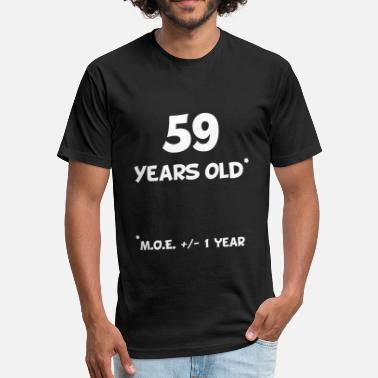 Plus Or Minus 59 Plus Or Minus 1 Year Funny 60th Birthday - Fitted Cotton/Poly T-Shirt by Next Level