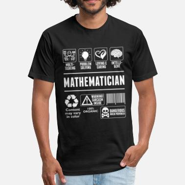 Mathematician At Work Loving And Caring Mathematician Tshirt - Fitted Cotton/Poly T-Shirt by Next Level