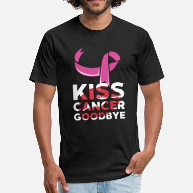 Kiss It Goodbye kiss cancer goodbye - Fitted Cotton/Poly T-Shirt by Next Level