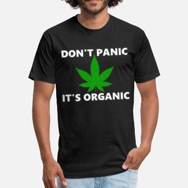 Bong Organic Don't Panic It's Organic - Cannabis Weed Stoner - Fitted Cotton/Poly T-Shirt by Next Level