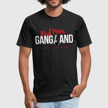 Ghaint Pind mera Gangland - Fitted Cotton/Poly T-Shirt by Next Level
