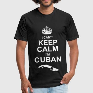 Afro Cuban Cuban - Cuban - i can't keep calm i'm cuban - Fitted Cotton/Poly T-Shirt by Next Level