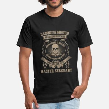 I Master Master sergeant - Master sergeant - i own it for - Fitted Cotton/Poly T-Shirt by Next Level