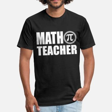 Math Teacher Career Goals Math teacher - Awesome t-shirt for math teacher - Fitted Cotton/Poly T-Shirt by Next Level