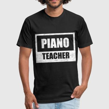 Gift For A Piano Teacher piano teacher - Fitted Cotton/Poly T-Shirt by Next Level