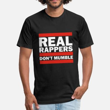 Notorious Big Real Rappers Don't Mumble - Old School Hip Hop Rap - Fitted Cotton/Poly T-Shirt by Next Level