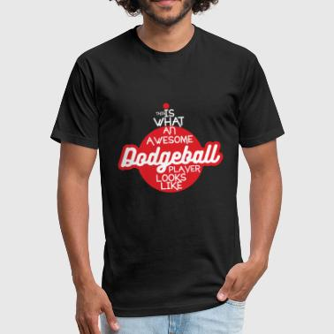 Dodgeball Funny Awesome - dodgeball what an awesome dodgeball p - Fitted Cotton/Poly T-Shirt by Next Level