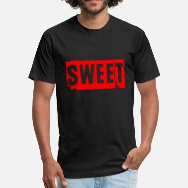 Adult Sweets sweet - Fitted Cotton/Poly T-Shirt by Next Level