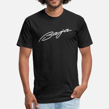 Baja Racing Baja - Fitted Cotton/Poly T-Shirt by Next Level