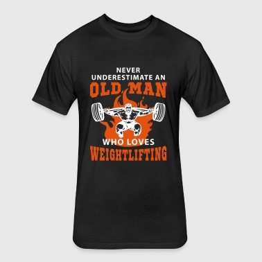 Never Underestimate an Old Man loves Weightlifting - Fitted Cotton/Poly T-Shirt by Next Level