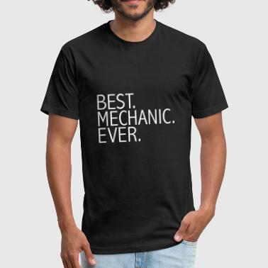 Mechanic Career Best Mechanic Ever Career Graduation - Fitted Cotton/Poly T-Shirt by Next Level