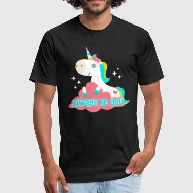 Always Be You Unicorn Unicorn Always Be You - Fitted Cotton/Poly T-Shirt by Next Level