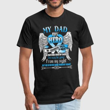 That Is Dad My Hero My Guardians Angel Dad T shirt My Dad My Hero My Guardian Angel - Fitted Cotton/Poly T-Shirt by Next Level