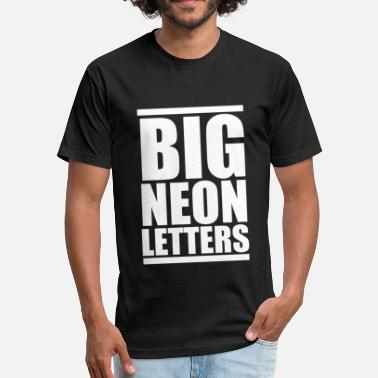 Big Neon Letters Big Neon Letters - Fitted Cotton/Poly T-Shirt by Next Level