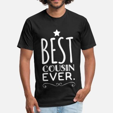 Cousin Eddie Cousin - Best Cousin Ever - Fitted Cotton/Poly T-Shirt by Next Level
