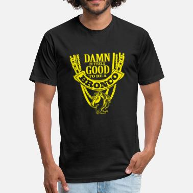 Broncos Bronco - damn it feels good to be a bronco - Unisex Poly Cotton T-Shirt