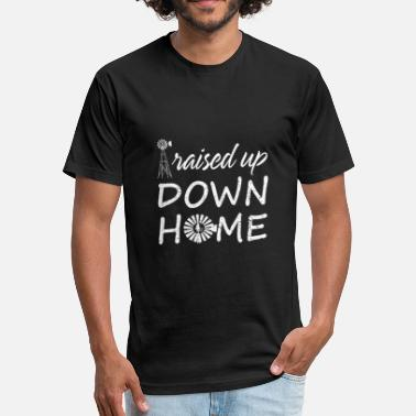 Down Home Down home - raised up down home - Fitted Cotton/Poly T-Shirt by Next Level