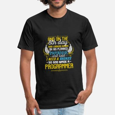 Badass Programmer Programmer - God looked down and needed a badass - Fitted Cotton/Poly T-Shirt by Next Level