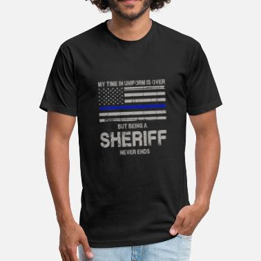 Nightspot Sheriff never ends - My time in uniform is over - Fitted Cotton/Poly T-Shirt by Next Level