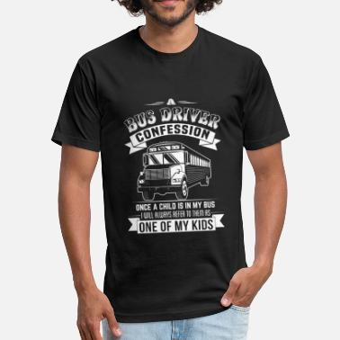 Sexy School Bus Driver Bus driver - Bus driver - bus driver confession - Fitted Cotton/Poly T-Shirt by Next Level