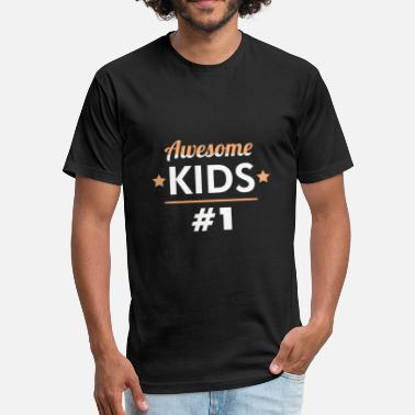 I Make Awesome Kids Kid #1 - I make awesome kids and Awesome kid #1 - Fitted Cotton/Poly T-Shirt by Next Level