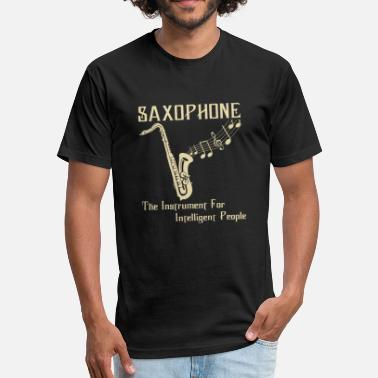 Saxophone Cool Sayings Saxophone - for intelligent people - Fitted Cotton/Poly T-Shirt by Next Level