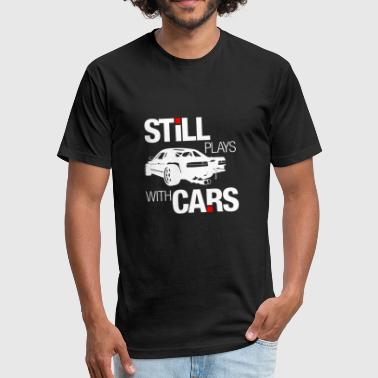 still plays with cars - Fitted Cotton/Poly T-Shirt by Next Level