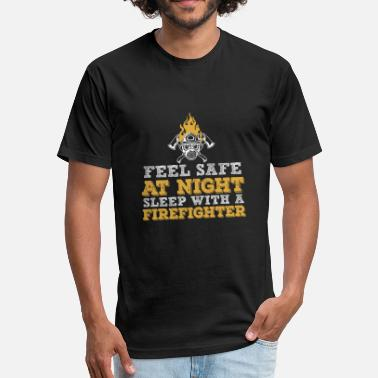 Feel Safe At Night Sleep With A Firefighter Feel Safe At Night Sleep With A Firefighter 2 - Fitted Cotton/Poly T-Shirt by Next Level