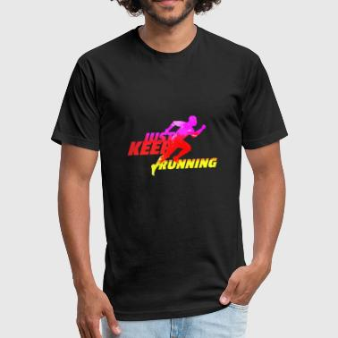 Just Keep Running Just Keep Running - Fitted Cotton/Poly T-Shirt by Next Level