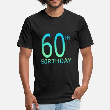 Happy 60th Birthday HAPPY60THBIRTHDAY 60th birthday 4000x4000 - Fitted Cotton/Poly T-Shirt by Next Level